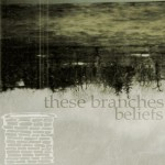 These Branches - Beliefs